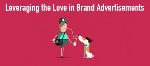 leveraging the love in brand advertisements