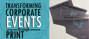 transforming corporate events through print