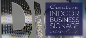 indoor-business-signage-with-foil