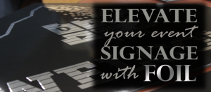 elevate-your-event-signage-with-foil-featured-image