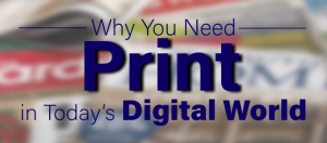why-you-need-print-marketing-in-today's-digital-world-featured-image