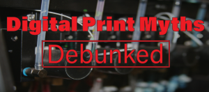 digital print myths debunked