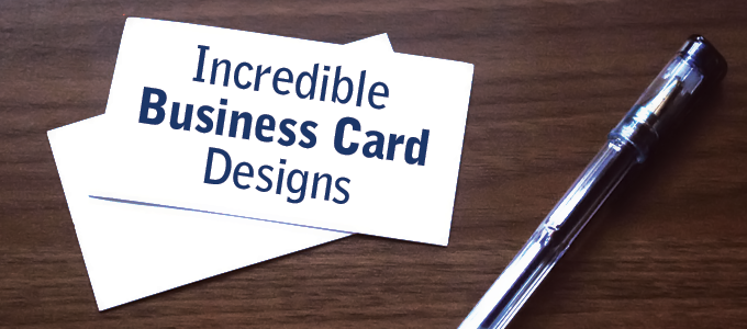 Incredible Business Card Designs