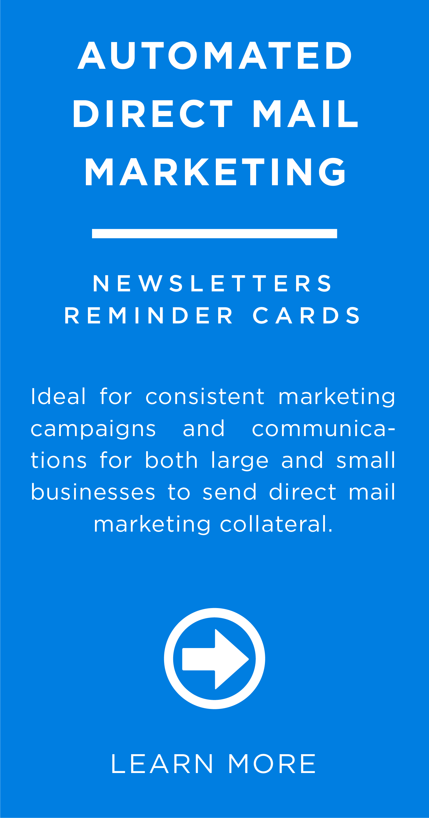 Ideal for consistent marketing campaigns and communications for both large and small businesses to send direct mail marketing collateral.