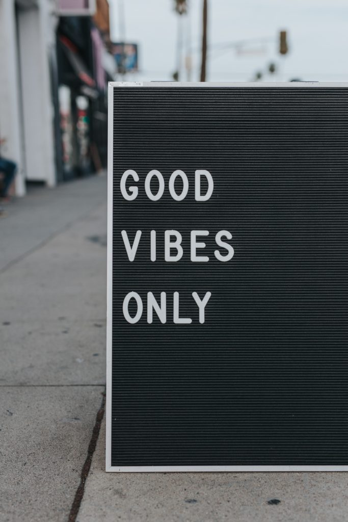 Good vibes only sign - how to focus on opportunities during the pandemic
